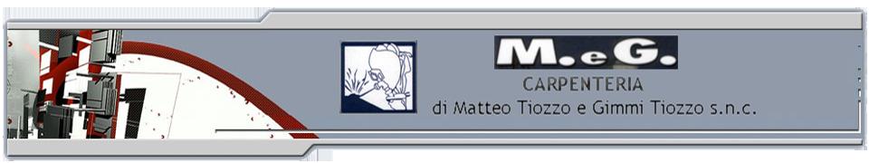 M.E G. CARPENTERIA DI MATTEO TIOZZO E GIMMI TIOZZO S.N.C.