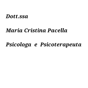 Psicologo a Roma. Chiama DOTT.SSA MARIA CRISTINA PACELLA cell 3336723056