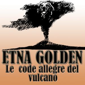 ETNA GOLDEN AMATORIALE DI CASTORINA CINZIA
