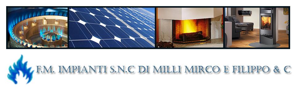 F.M. IMPIANTI S.N.C DI MILLI MIRCO E FILIPPO & C.