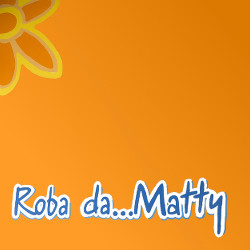 ROBA DA MATTY