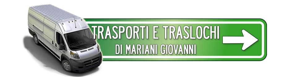 TRASPORTI E TRASLOCHI DI MARIANI GIOVANNI